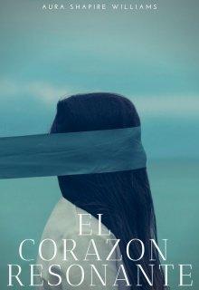 """Libro. """"El Corazon Resonante"""" Leer online"""