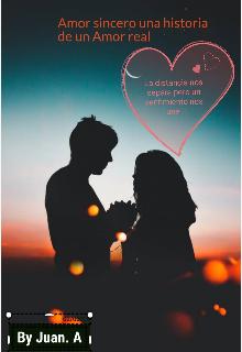 """Libro. """"Amor sincero una historia de un amor real"""" Leer online"""