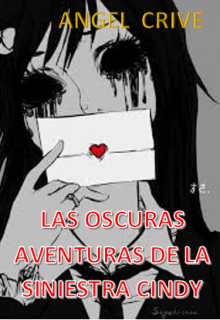 """Libro. """"Las Oscuras Aventuras De La Siniestra Cindy"""" Leer online"""