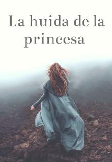 """Libro. """"La huida de la princesa """" Leer online"""