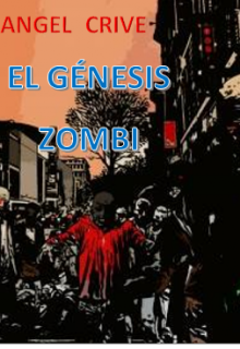 "Libro. ""El GÉnesis Zombi"" Leer online"