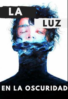 """Libro. """"La Luz En La Oscuridad"""" Leer online"""