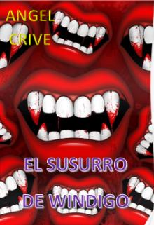 """Libro. """"El Susurro De Windigo"""" Leer online"""