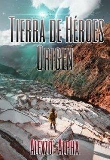 """Libro. """"Tierra De Héroes #2: Origen"""" Leer online"""