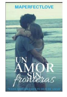 """Libro. """"Un Amor Sin Fronteras"""" Leer online"""