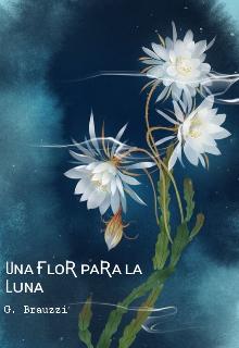 """Libro. """"Una flor para la Luna """" Leer online"""