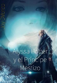 """Libro. """"Alyssa Potter y El Príncipe Mestizo"""" Leer online"""