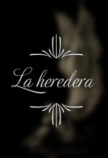 """Libro. """"La heredera"""" Leer online"""