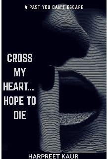 """Book. """"Cross My Heart...Hope To Die"""" read online"""