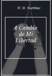 """Libro. """"A Cambio de Mi Libertad"""" Leer online"""