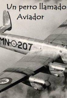 """Libro. """"Un perro llamado Aviador"""" Leer online"""