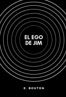 """Libro. """"El ego de Jim"""" Leer online"""