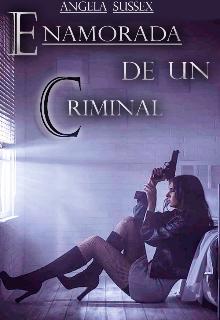 """Libro. """"Enamorada de un criminal"""" Leer online"""