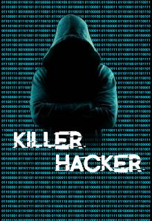 """Libro. """"Killer Hacker [+18]"""" Leer online"""