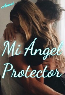 "Libro. ""Mi ángel protector"" Leer online"