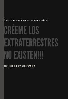 """Libro. """" Créeme los extraterrestres no existen!!!"""" Leer online"""