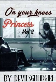 """Book. """"On Your Knees Princess vol 2"""" read online"""