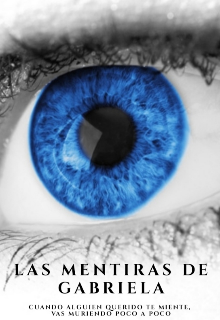 """Libro. """"Las mentiras de Gabriela"""" Leer online"""