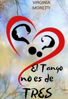 """Libro. """"El Tango no es de Tres"""" Leer online"""