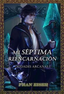 """Libro. """"Mi Séptima Reencarnción # Libro 1 Completo  # saga Deidades"""" Leer online"""