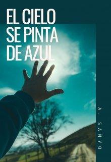 """Libro. """"El cielo se pinta de azul """" Leer online"""