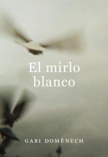 """Libro. """"El mirlo blanco"""" Leer online"""