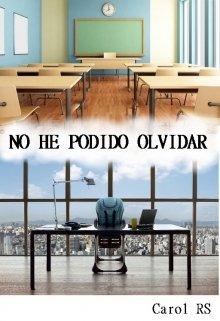 """Libro. """"No He Podido Olvidar"""" Leer online"""