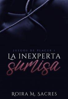 "Libro. ""La inexperta sumisa"" Leer online"