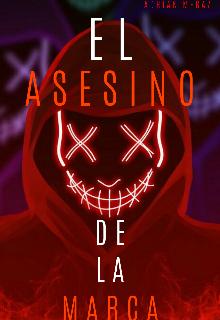 """Libro. """"El Asesino De La Marca"""" Leer online"""