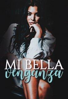 """Libro. """"Mi Bella Venganza+18 """" Leer online"""