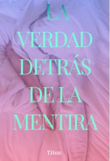 """Libro. """"La Verdad Detrás de La Mentira (editando)"""" Leer online"""