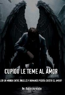 """Libro. """"Cupido Le Teme Al Amor"""" Leer online"""