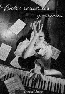 """Libro. """"Entre Recuerdos Y Armas"""" Leer online"""