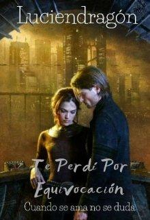 """Libro. """"Te Perdi Por Equivocacion...Cuando se ama no se duda"""" Leer online"""