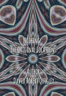 "Book. ""Nothing: The Original Location"" read online"