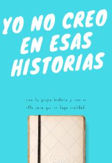 """Libro. """"Yo No Creo En Esas Historias"""" Leer online"""
