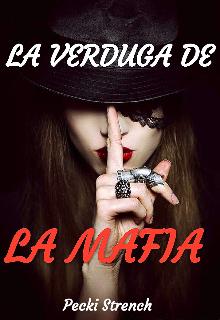 """Libro. """"La Verduga De La Mafia"""" Leer online"""