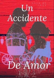 """Libro. """"Un accidente de amor- sin modificar"""" Leer online"""