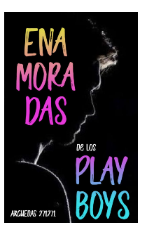 """Libro. """"Enamoradas de los play boys (completa #1) """" Leer online"""