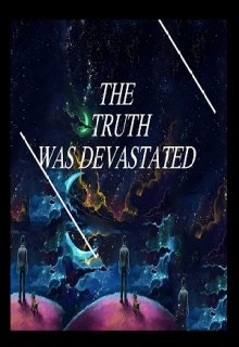 """Book. """"The Truth Was Devastated"""" read online"""