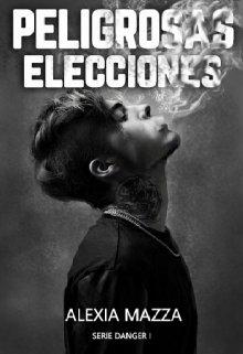 """Libro. """"Peligrosas Elecciones"""" Leer online"""