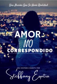 """Libro. """"Amor No Correspondido  ( En Edición )"""" Leer online"""