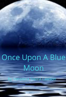 """Book. """"Once Upon A Blue Moon"""" read online"""