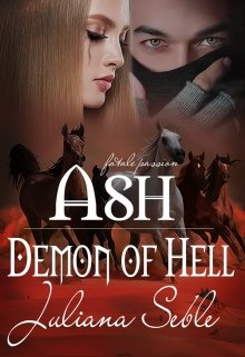 """Book. """"Ash. Demon of Hell"""" read online"""
