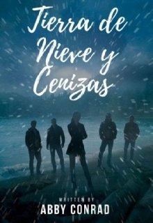 """Libro. """"Tierra De Nieve Y Cenizas  (libro 3)"""" Leer online"""