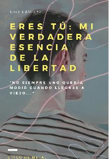 """Libro. """"""""Eres TÚ: Mi Verdadera Esencia De La Libertad"""""""" Leer online"""