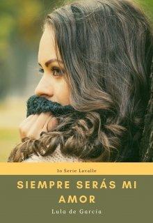 "Libro. ""Siempre serás mi amor (1o Serie Lavalle)"" Leer online"