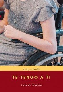 "Libro. ""Te tengo a tí (4o Serie Lavalle)"" Leer online"