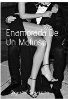 """Libro. """"Enamorada de un mafioso"""" Leer online"""