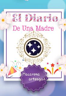"""Libro. """"El Diario De Una Madre """" Leer online"""